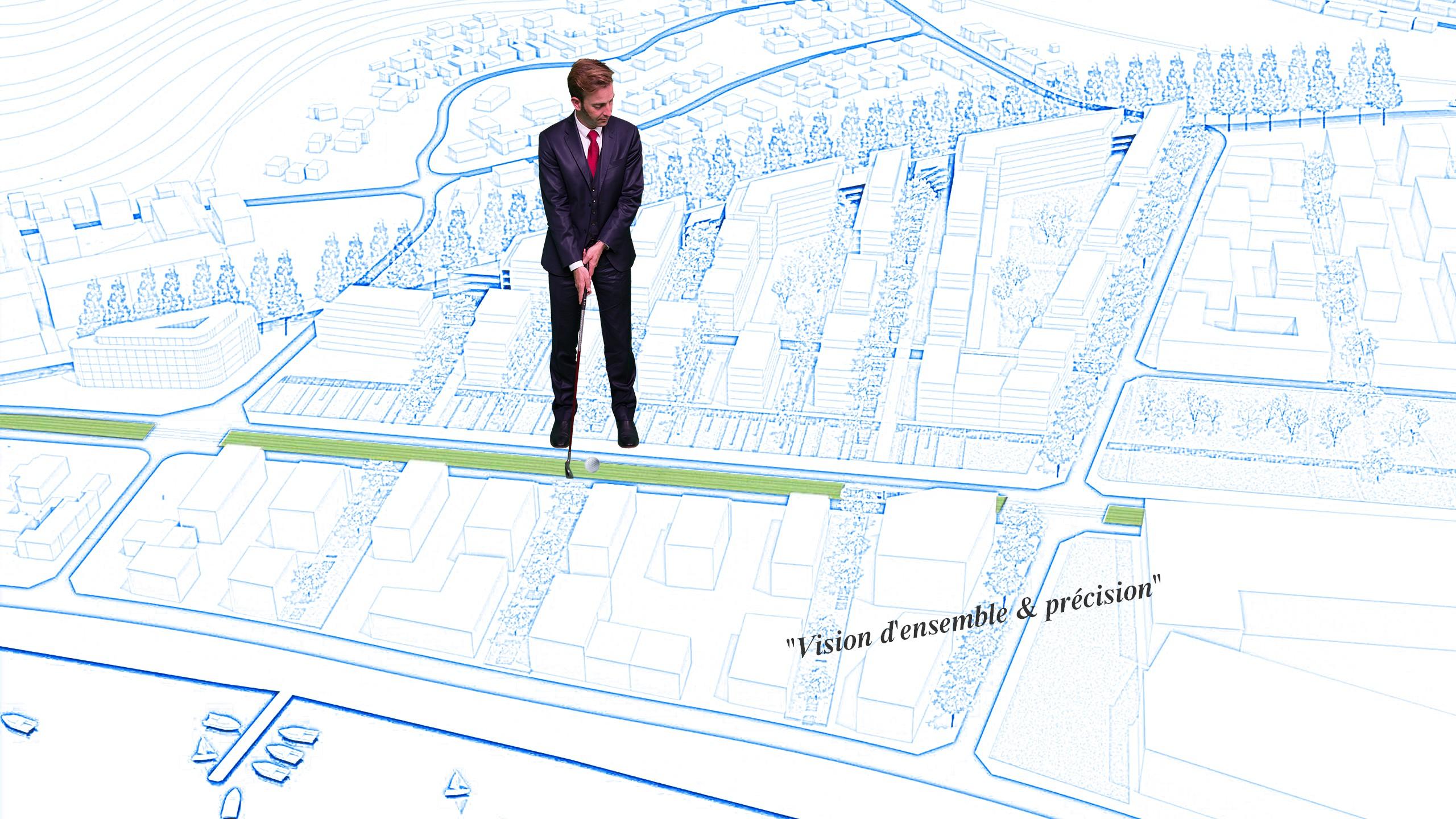 Comme en golf, l'Aménagement urbain nécessite une vision d'ensemble et de la précision